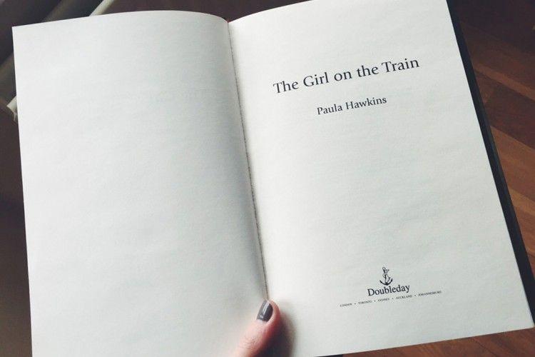 7 Alasan Mengapa Kamu Harus Membaca Novel The Girl On The Train