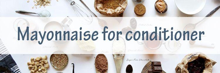 mayonnaise-for-conditioner-8dde643576ba27d1e3eddda852421369.jpg