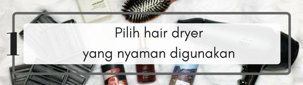 5 Cara Mudah Blow Dry Rambut seperti Di Salon