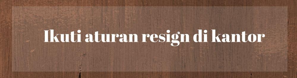 Ini Dia 10 Cara Tepat Mengajukan Resign ke Atasanmu