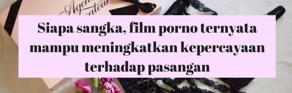 Wow! Inilah Manfaat Tak Terduga Saat Menonton Film Porno Bersama Pasangan
