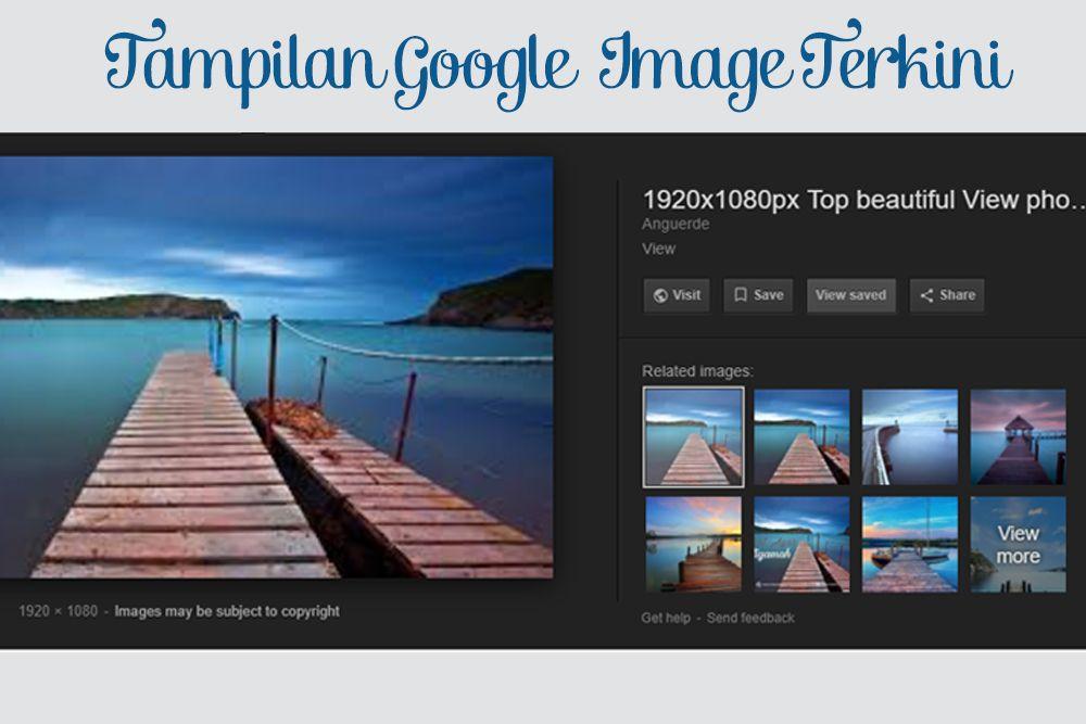 Google Hapus Tombol View Image dari Mesin Pencarian Gambar