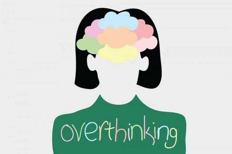 5 Cara Supaya Kita Berhenti Berpikir Berlebihan