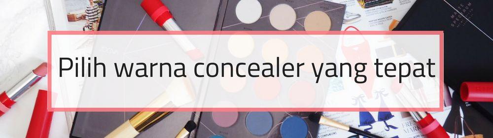 6 Hal yang Perlu Kamu Simak Ketika Menggunakan Concealer