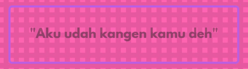9 Chat Terbaik untuk Dikirim Ketika Kangen Pasangan