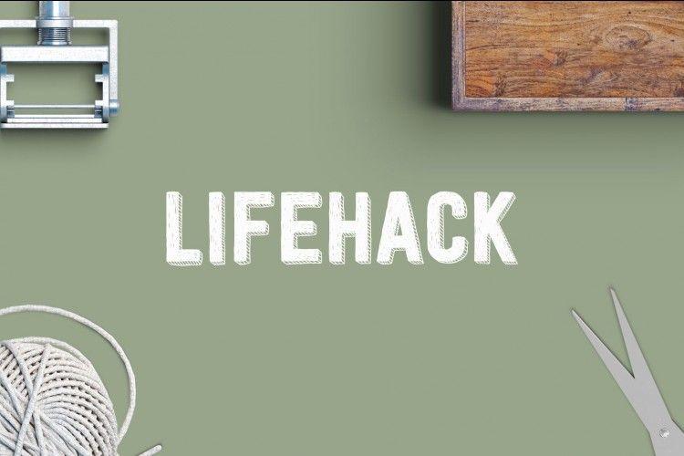 Kelihatan Sederhana, Tapi 7 Life Hack Ini Bikin Hidupmu Lebih Mudah