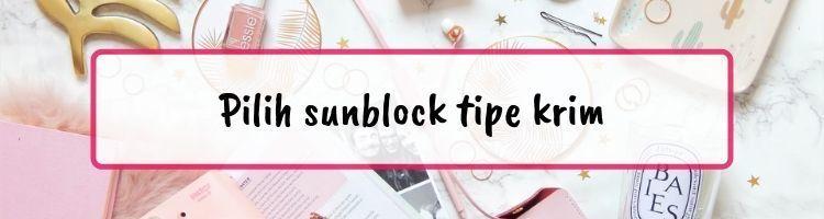 11 Hal yang Perlu Diperhatikan Sebelum Membeli Sunblock