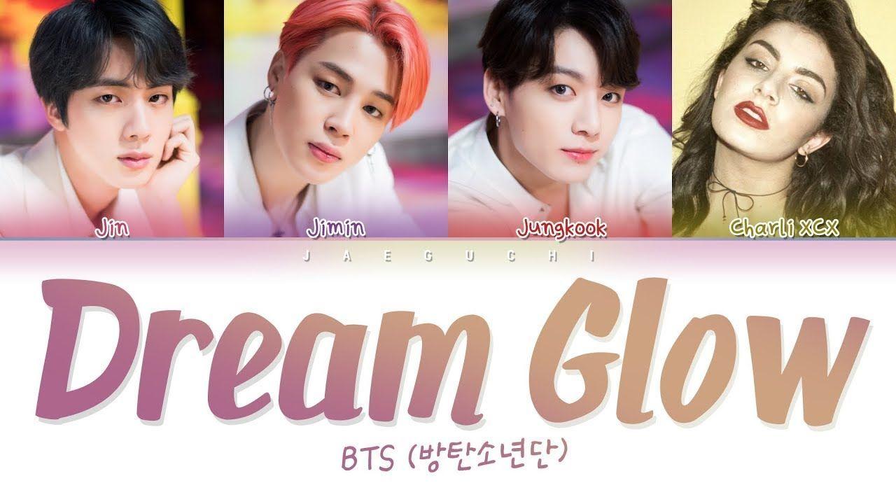 Lirik Lagu 'Dream Glow' BTS Feat. Charli XCX