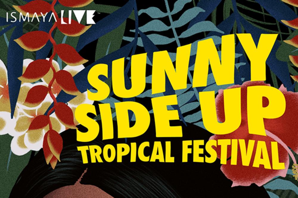 5Hal yang Harus Kamu Tahu Tentang Sunny Side Up Tropical Festival