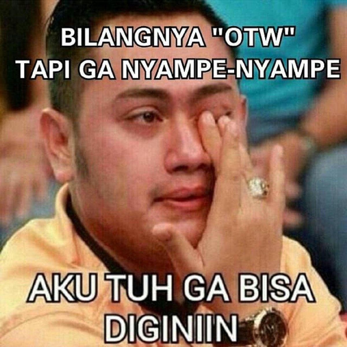 10 Meme OTW A La Orang Indonesia Ini Lucu Ban Tapi Juga