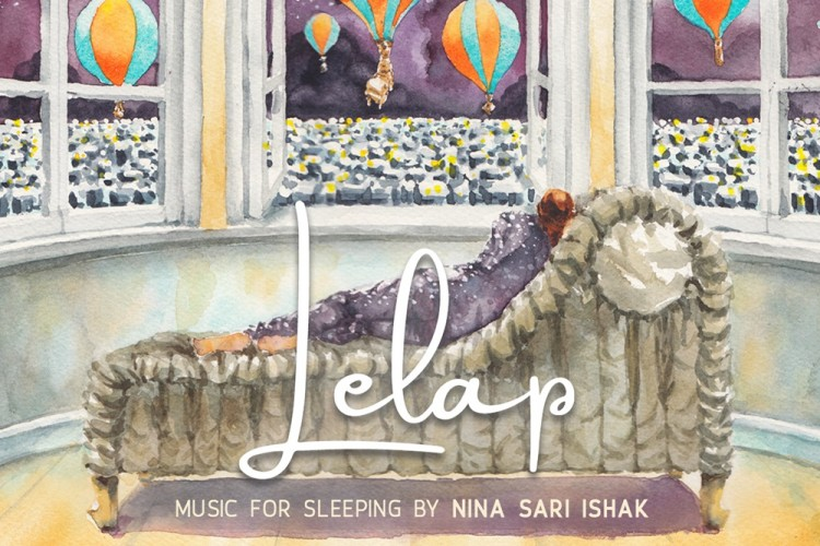 'Music for Sleeping: Lelap', Alunan Indah untuk Menemanimu Istirahat