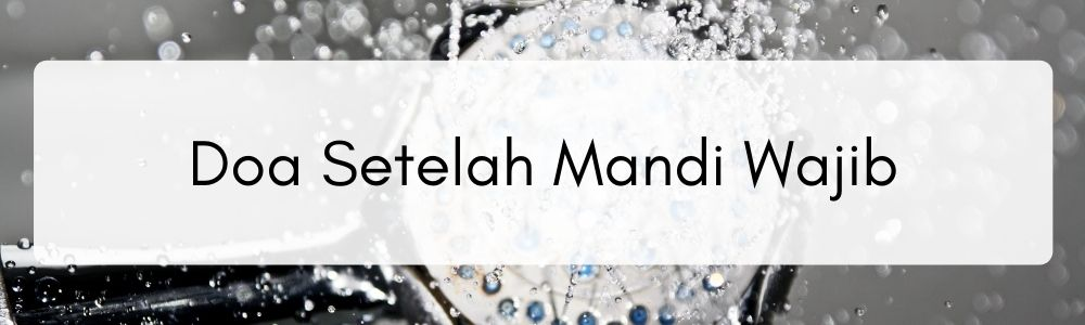 Sucikan Diri Sebelum Puasa, Ini Doa dan Niat Mandi Puasa Ramadan