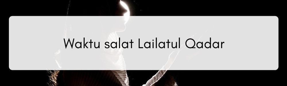Dikerjakan 10 Malam Terakhir, Niat & Tata Cara Salat Lailatul Qadar